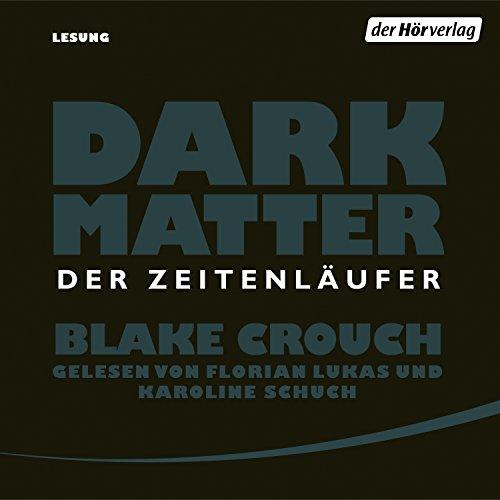 Dark Matter: Der Zeitenläufer audiobook cover art