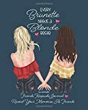 Every Brunette Needs A Blonde Bestie: Dark Blue   Friends Keepsake Journal. Record Your Memories As Friends   Fill In The Blank Prompt And Photo Book. Cherish This Gift Forever