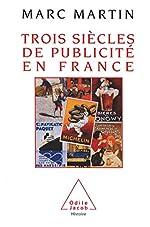 Trois siècles de publicité en France de Marc Martin