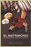 El Matrimonio.: Un laberinto donde debemos encontrarnos