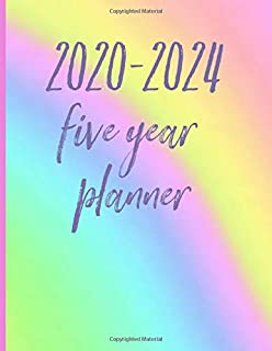 2020-2024 Five Year Planner: Monthly Schedule, Organizer, 60 Months Calendar, Personal, Agenda, Logbook, Appointment, Notebook, Journal, For The Next 5 Years. Rainbow