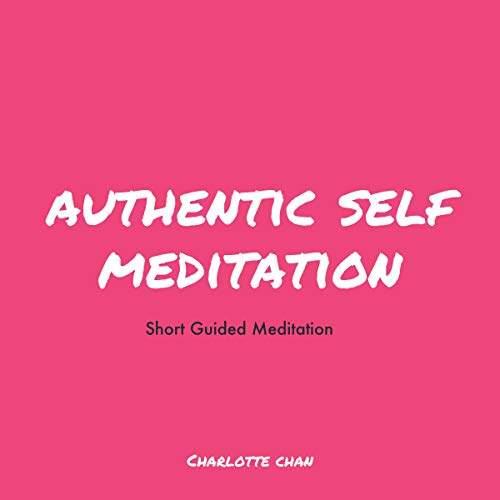Authentic Self Meditation: Short Guided Meditation cover art
