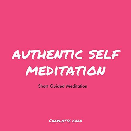 Couverture de Authentic Self Meditation: Short Guided Meditation