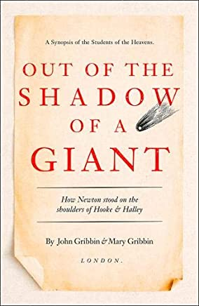 Out of the Shadow of a Giant: How Newton Stood on the Shoulders of Hookeand Halley