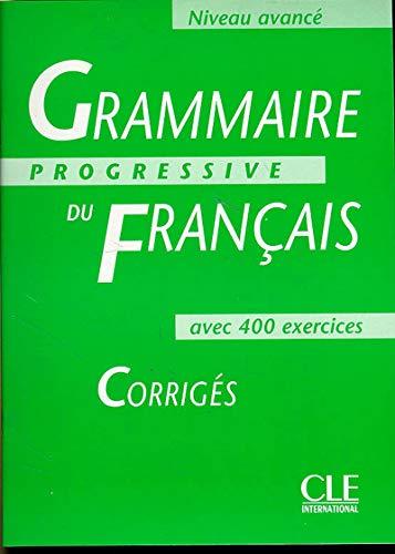 Grammaire progressive du français, niveau avancé : Corrigés
