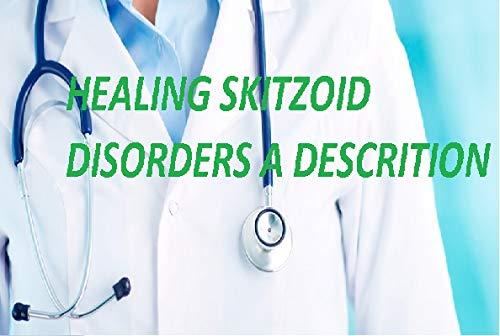 Healing Skitzoid Disorders (English Edition)