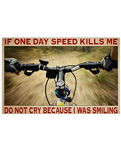 Mountain Bike If One Day Speed Kills Me Do Not Cry Because I was Smiling Am101 Poster Art Print Size 11x17 12x18 16x24 24x36 Home Decor Gift for Men Women Family Friend on Birthday Xmas