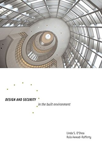 Compare Textbook Prices for Design and Security in the Built Environment illustrated edition Edition ISBN 9781563674976 by O'Shea, Linda,Awwad-Rafferty, Rula