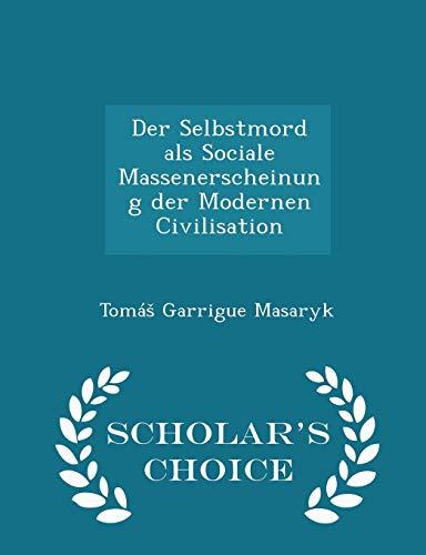 Der Selbstmord ALS Sociale Massenerscheinung Der Modernen Civilisation - Scholar's Choice Edition