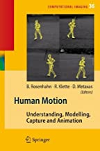 Human Motion: Understanding, Modelling, Capture, and Animation (Computational Imaging and Vision Book 36)