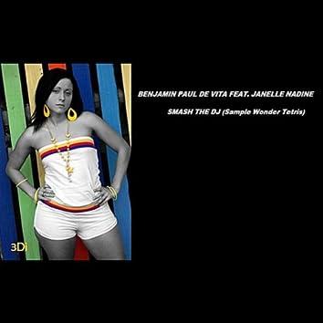 Smash the DJ (Samplke Wonder Tetricho) (feat. Janelle Nadine)