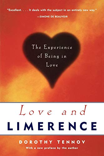 Love and Limerence: The Experience Of Being In Love [Lingua inglese]: The Experience of Being in Love, 2nd Edition
