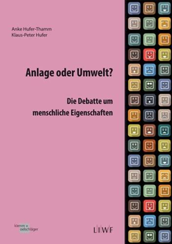 Anlage oder Umwelt?: Die Debatte um menschliche Eigenschaften (Edition LIWF: Flugschriften)