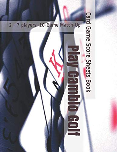 Play Cambio Golf - 2 - 7 players: 10-Game Match-Up - Card Game Score Sheets Book
