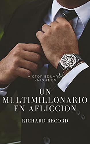 Un multimillonario en aflicion: Novela Romántica Contemporánea