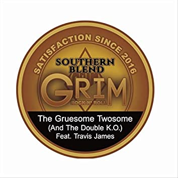 The Gruesome Twosome (And the Double K.O.) [feat. Travis James]