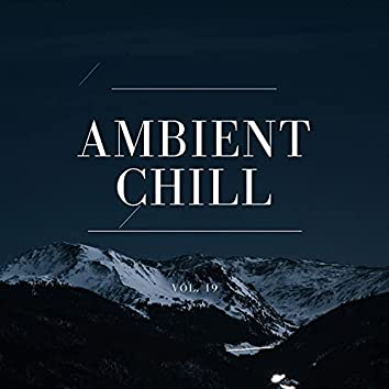 Ambient Chill, Vol. 19