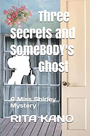 Three Secrets and Some Body's Ghost