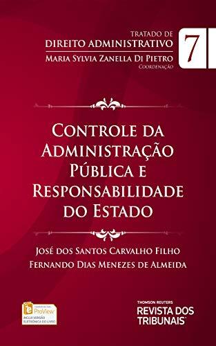 Tratado de Direito Administrativo: controle da administração pública e responsabilidade do Estado, vol 7