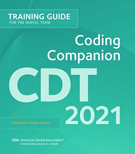 CDT 2021 Coding Companion: Training for the Dental Team