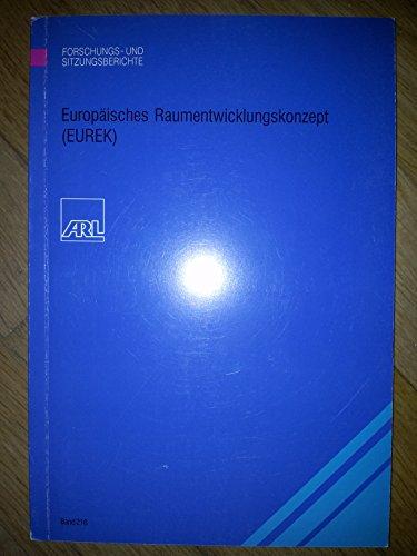 Europäisches Raumentwicklungskonzept (EUREK) (Forschungs- und Sitzungsberichte der ARL)