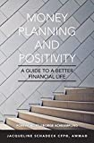 Money Planning and Positivity: A Guide to a Better Financial Life (English Edition)