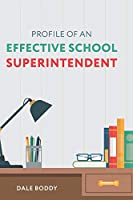 Profile of an Effective School Superintendent