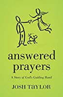 Answered Prayers: A Story of God's Guiding Hand