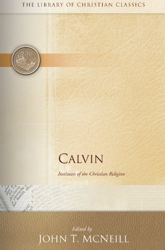 Calvin: Institutes of the Christian Religion (The Library of Christian Classics)