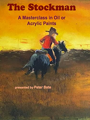 The Stockman A Masterclass in Oil or Acrylic Painting