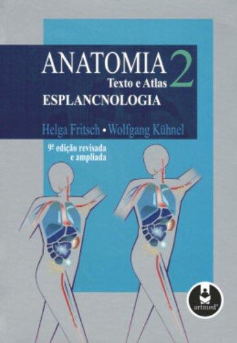 Anatomia Texto e Atlas: Volume 2 - Esplancnologia