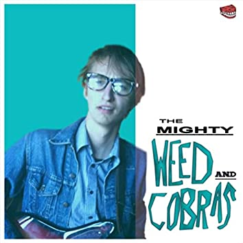 The Mighty Weed & Cobras EP