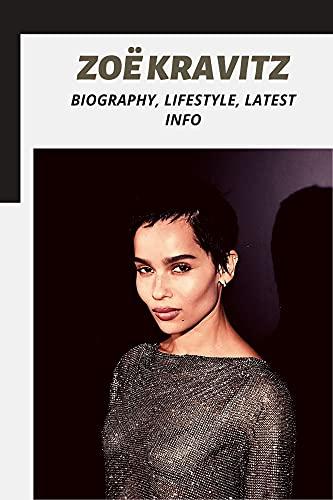 Zoë Kravitz: Biography, Lifestyle, Latest Info (English Edition)