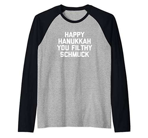 Happy Hanukkah You Filthy Schmuck Tshirt funny saying Jewish Raglan Baseball Tee