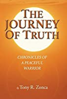 The Journey of Truth: Chronicles of a Peaceful Warrior