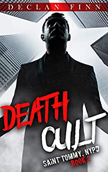 Death Cult: A Catholic Action Horror Novel (Saint Tommy, NYPD Book 2) by [Declan Finn]