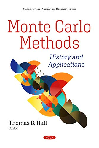 Monte Carlo Methods: History and Applications
