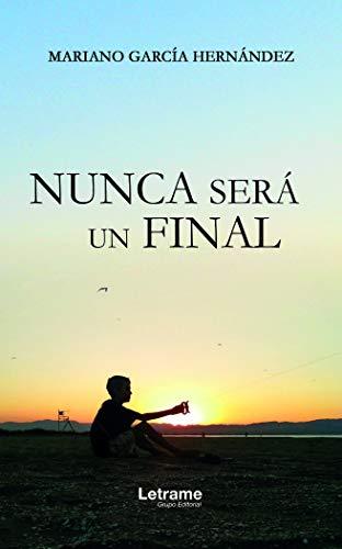 Nunca será un final: 1 (Novela)