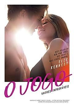 O jogo (Amores Improváveis Livro 3) por [Elle Kennedy, Juliana Romeiro]