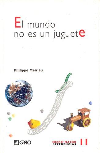 El mundo no es un juguete: 011 (Micro-macro Referencias)