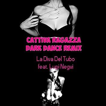 Cattiva ragazza (Dark Dance Remix) [feat. Lupi Negvi]