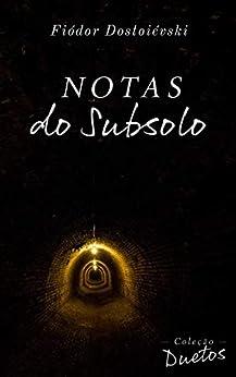 Notas do Subsolo (Coleção Duetos) por [Fiódor  Dostoiévski, Sheila Koerich]
