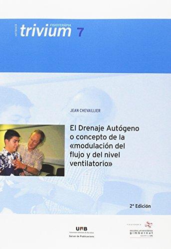 El Drenaje Aut—geno o concepto de la modulaci—n del flujo y del nivel ventilatorio: Segunda edici—n revisada: 7 (Trivium fisoteràpia)