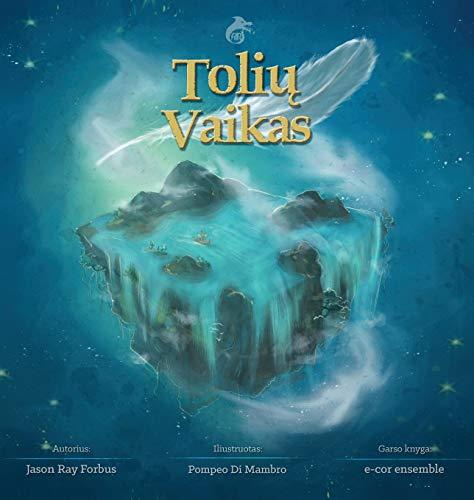 Tolių vaikas (Lithuanian Edition)