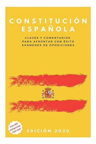 Constitución Española: Claves y comentarios para afrontar con éxito exámenes de oposiciones