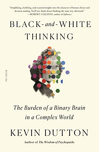 Black-and-White Thinking: The Burden of a Binary Brain in a Complex World (English Edition)