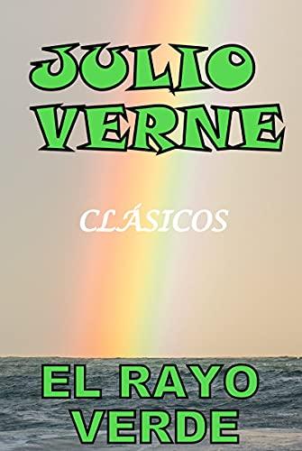 EL RAYO VERDE: Obra Magnífica de JULIO VERNE