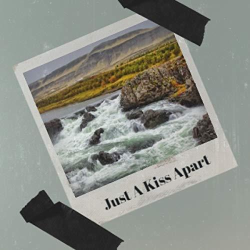 Just a Kiss Apart
