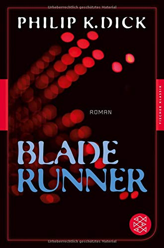 Blade Runner: Roman (Fischer Klassik)