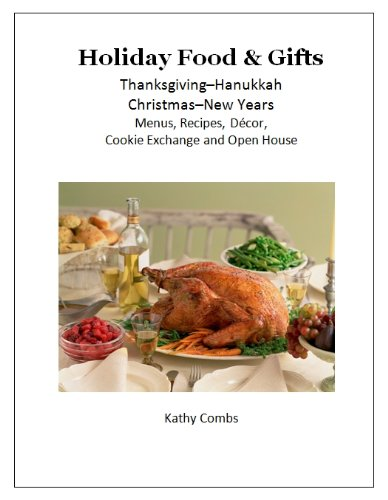 Holiday Food & Gifts, Thanksgiving*Hanukkah*Christmas*New Years, Menus, Recipes, Decor, Cookie Exchange, Open House